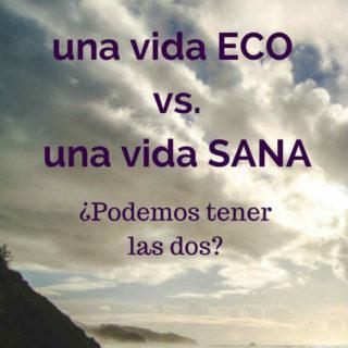 Vida Eco vs. Vida Sana: ¿Podemos tener las dos?